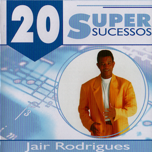 20 Super Sucessos (2004) - Jair Rodrigues