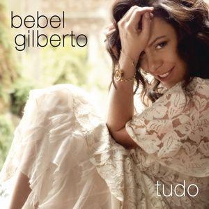 Tudo (2014) - Bebel Gilberto