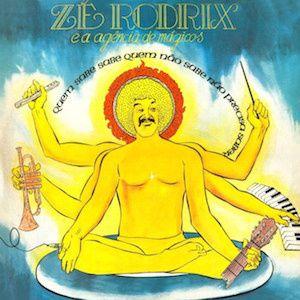 Quem Sabe Sabe, Quem Não Sabe Não Precisa Saber (1974) - Zé Rodrix e A Agência de Mágicos
