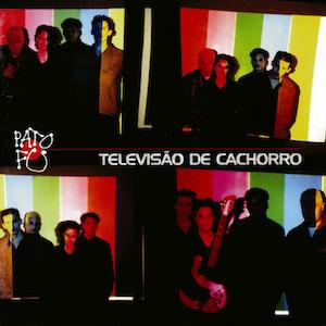 Televisao de cachorro (1998) - Pato Fu