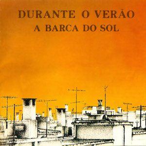 Durante O Verão (1976) - A Barca Do Sol