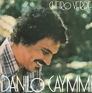 Cheiro Verde (1977) - Danilo Caymmi