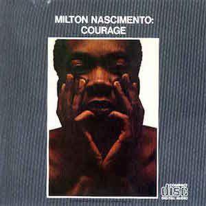 Courage (1968) - Milton Nascimento
