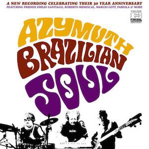 Brazilian Soul (2004) - Azymuth