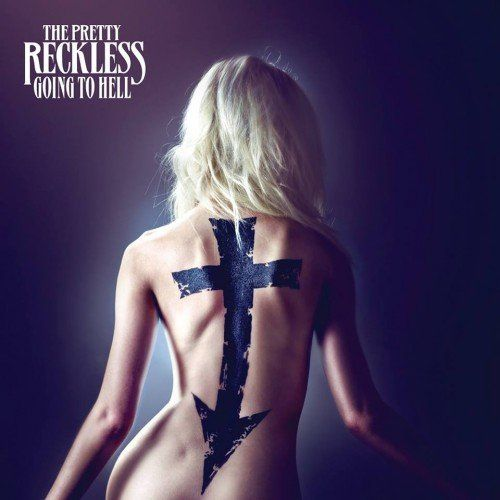 The Pretty Reckless - Going To Hell [Japan Edition] (2014)