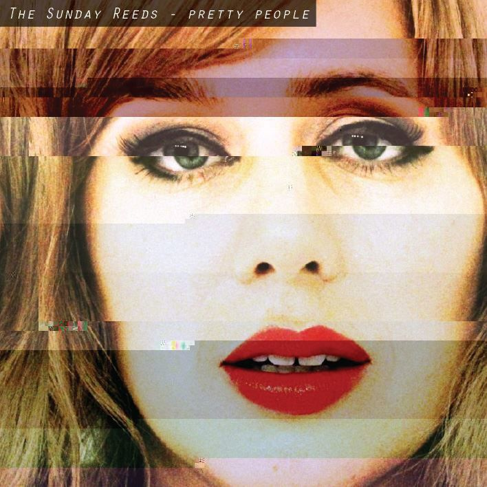 The Sunday Reeds new clip : Pretty People