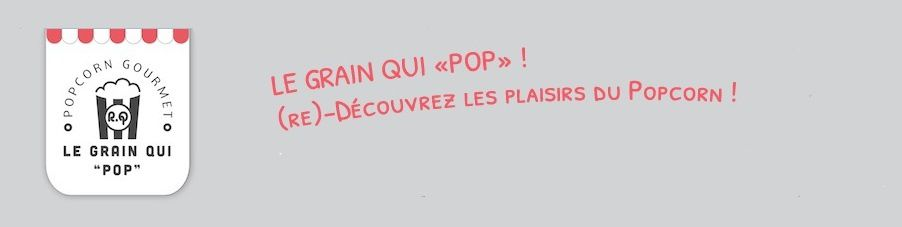 Le Grain Qui Pop : la boutique qui fait &quot&#x3B;POP&quot&#x3B;