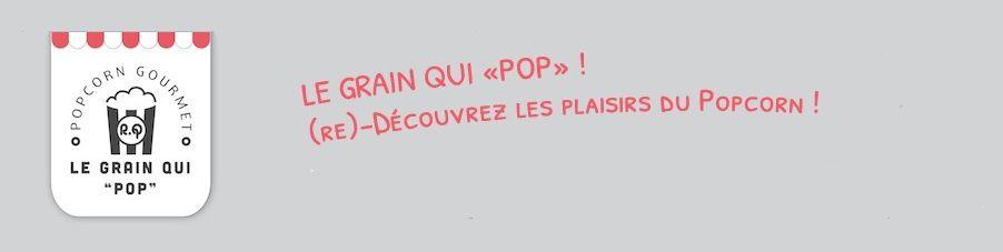 """Le Grain Qui Pop : la boutique qui fait """"POP"""""""