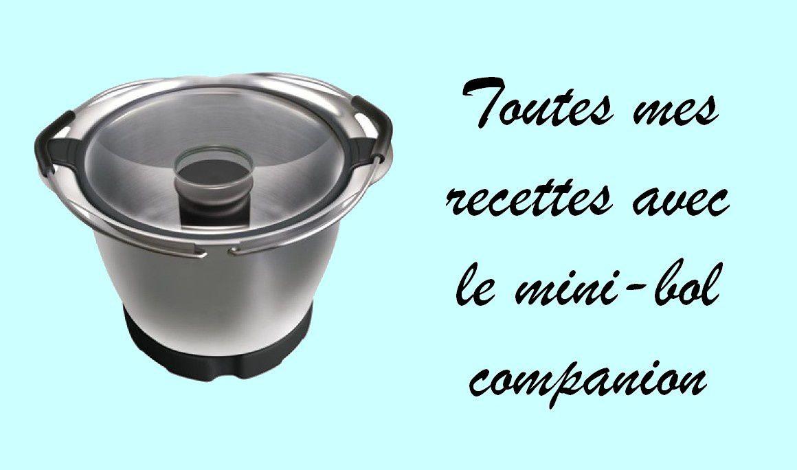 Recettes Avec Le Mini Bol Companion Moulinex Mes