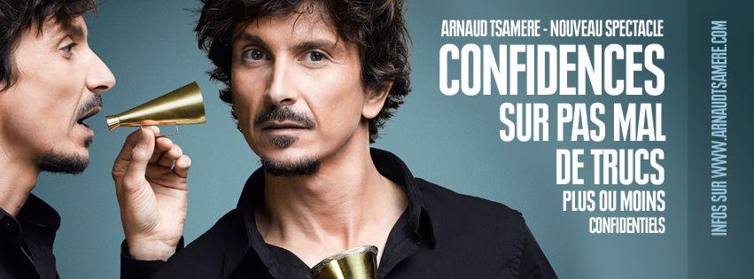 Arnaud Tsamere nous propose quelques confidences sur pas mal de trucs plus ou moins confidentiels
