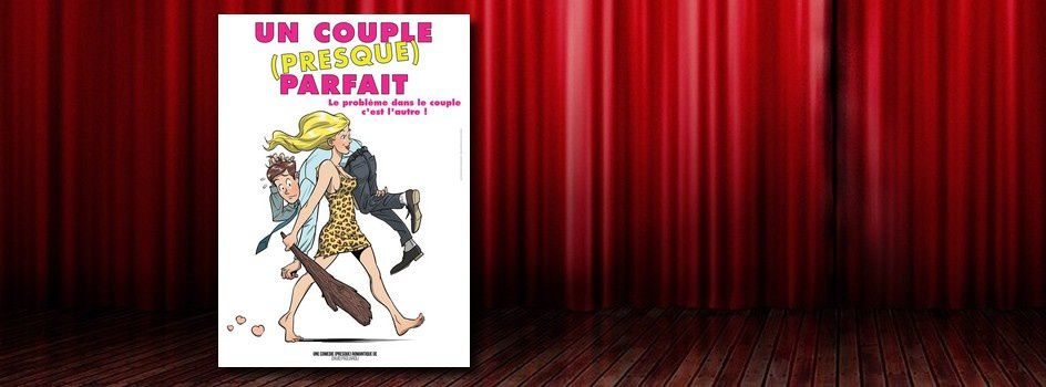 [Spectacle] « Un couple (presque) parfait » de David Pagliaroli