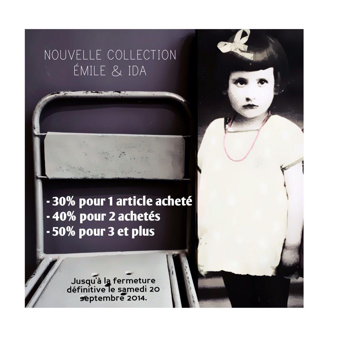 - 50% pour 3 articles achetés de la collection Émile et Ida jusqu'à la fermeture définitive le 20 septembre prochain