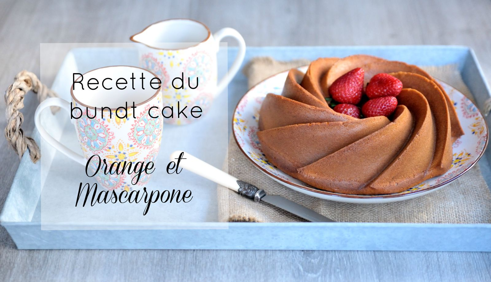 Bundt cake orange et mascarpone