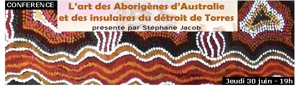 Conférence : &quot&#x3B;L'art des Aborigènes d'Australie et des Insulaires du détroit de Torres&quot&#x3B;, 30/06/16, médiathèque de Monaco
