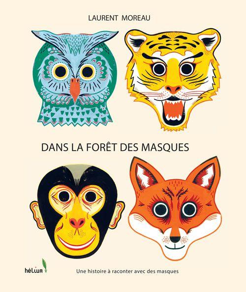 Dans la forêt des masques par Laurent Moreau