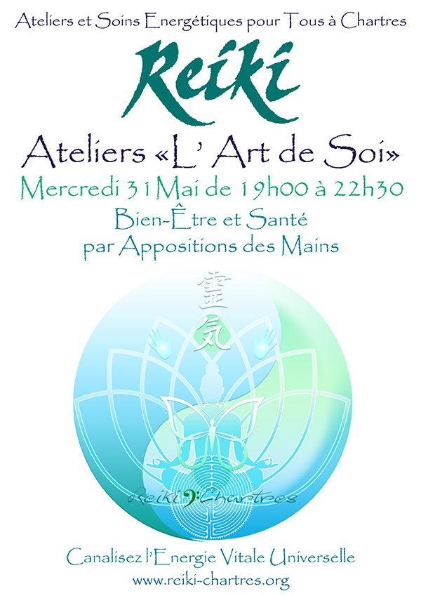 REIKI, Energie Universelle de Guérison, Mercredi 31 Mai, Ateliers 'L'Art de Soi' pour Tous à Chartres