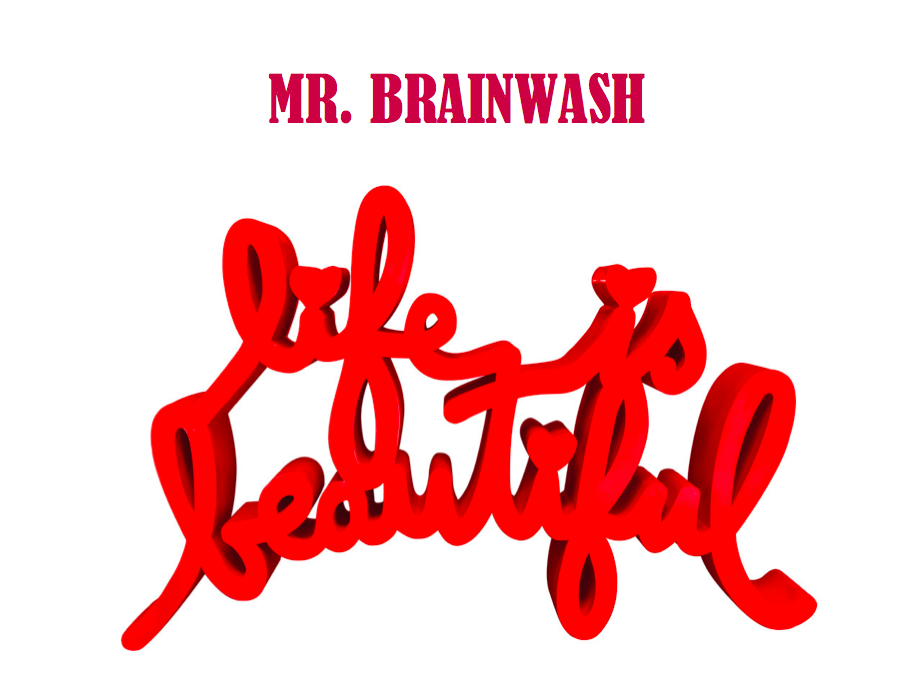 Mr.Brainwash first exhibition in France &quot&#x3B;Life is Beautiful&quot&#x3B;