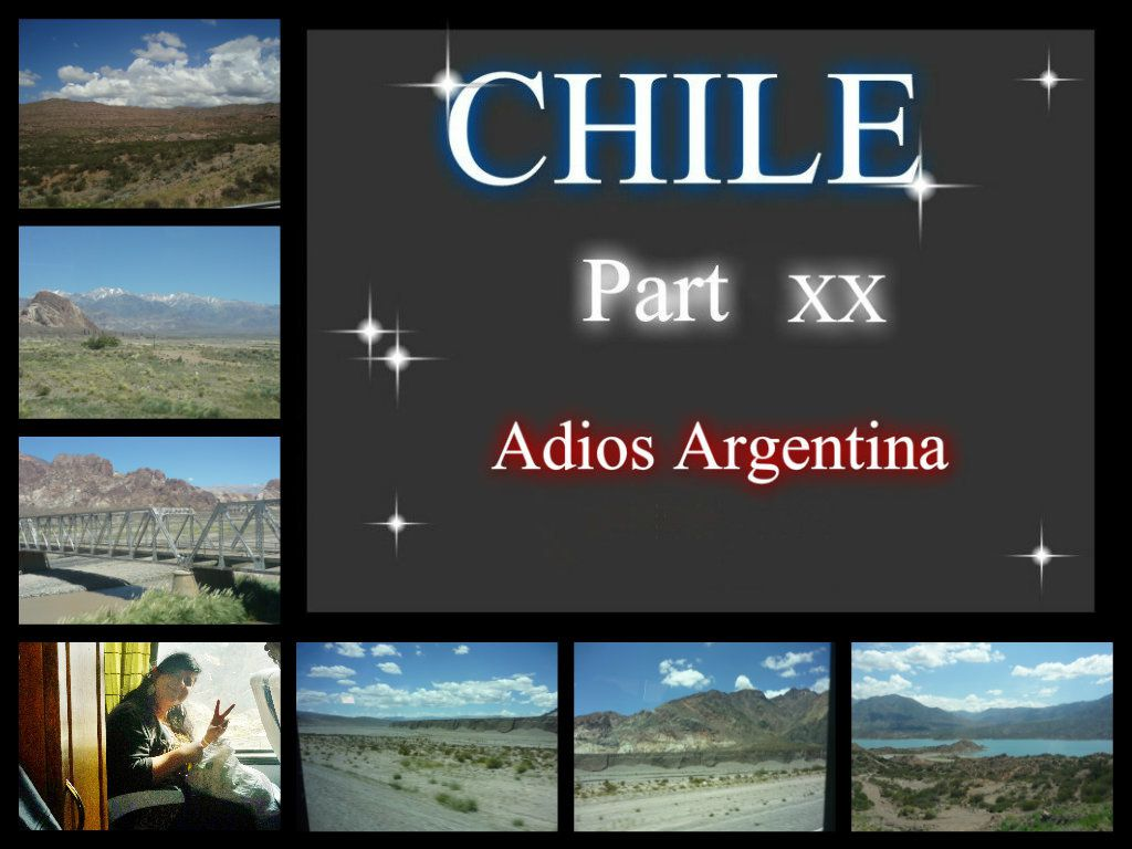 CHILE Part XX -Adios Argentina- (06.01.09)