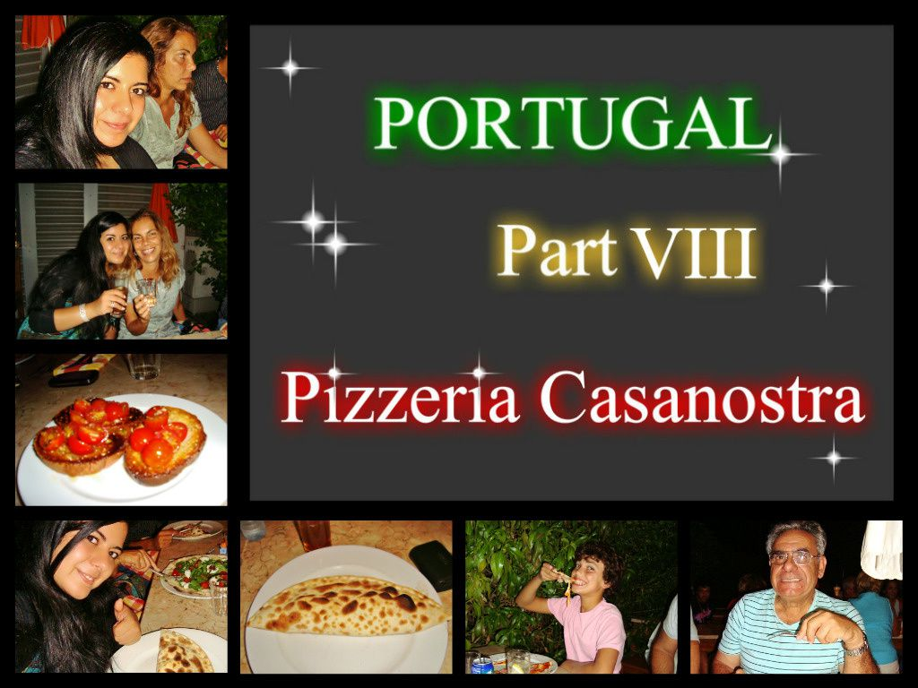 Portugal Part VIII -Pizzeria ''Casanostra''-