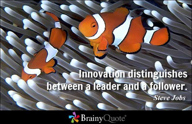 """Leader Innovation : Steve JOBS déclare """"Innovation distinguishes between a leader and a follower"""" - """"l'innovation  distingue le Leader du Suiveur"""" - B'Leader ? Dare to be better ? OK !"""