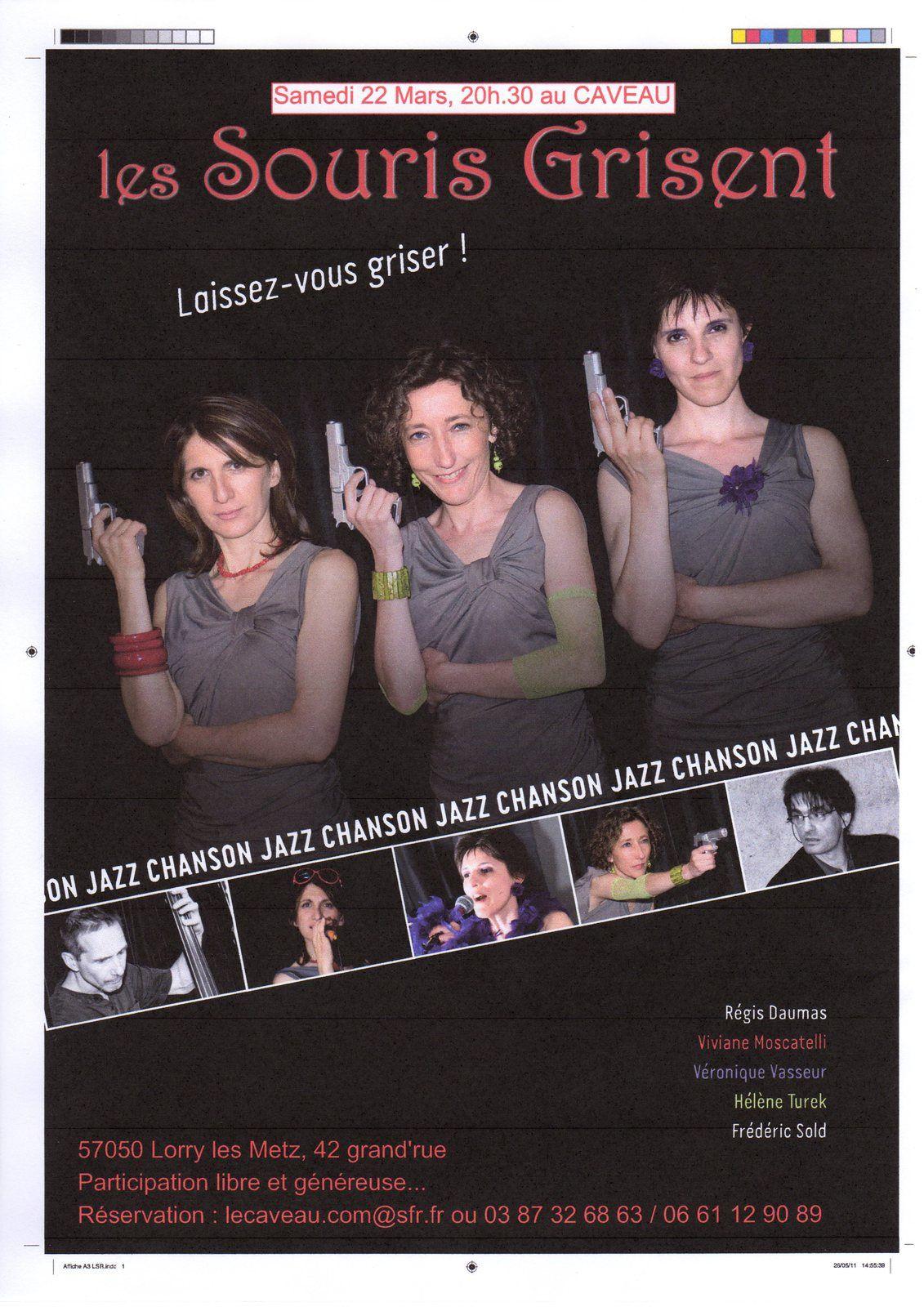 Le caveau accueille &quot&#x3B;Les Souris Grisent&quot&#x3B; samedi 22 mars.