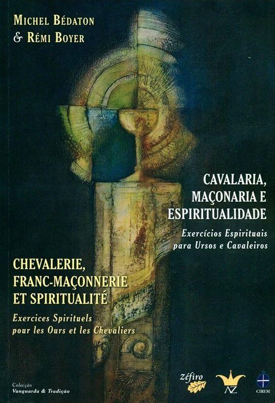 Chevalerie, Franc-maçonnerie et spiritualité - Exercices spirituels pour les ours et les chevaliers de Michel Bédaton et Rémi Boyer