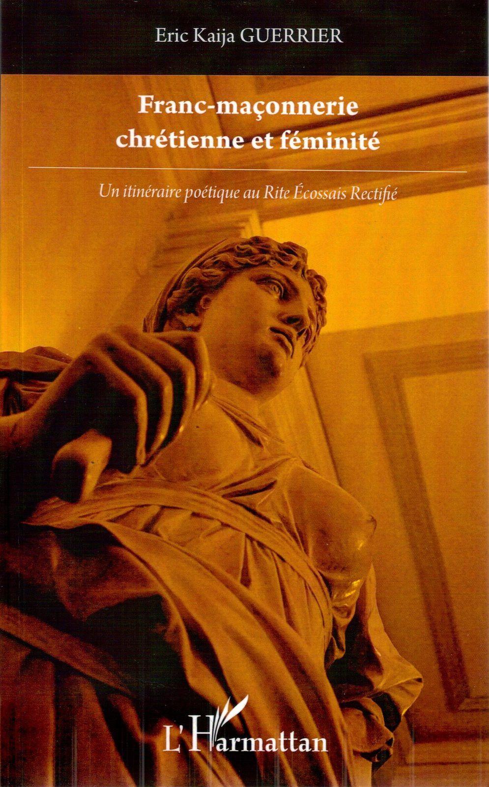 Franc-maçonnerie chrétienne et féminité - Éric Kaija GUERRIER