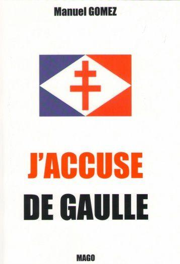 PRIX VERITAS 2015 : J'accuse De Gaulle (Edition 2016)