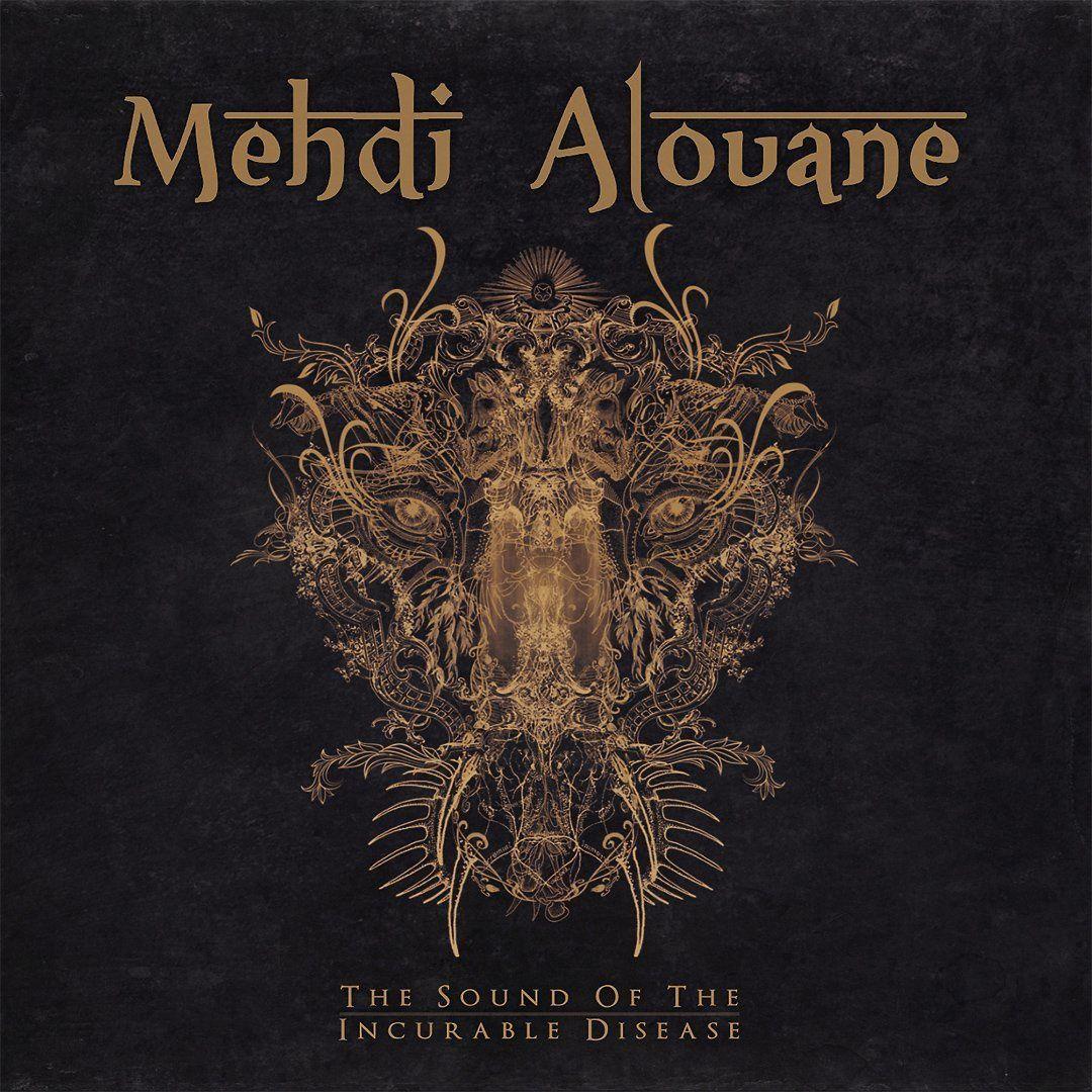 Mehdi ALOUANE &quot&#x3B;The Sound Of The Incurable Desease&quot&#x3B;