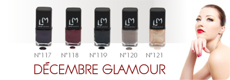 Collection &quot&#x3B;Glamour&quot&#x3B; de chez LM Cosmetic