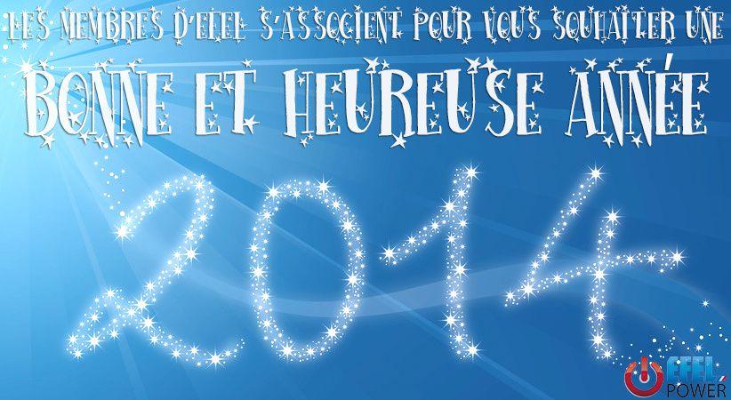 Les membres d'EFEL Power vous souhaitent une bonne et heureuse année 2014