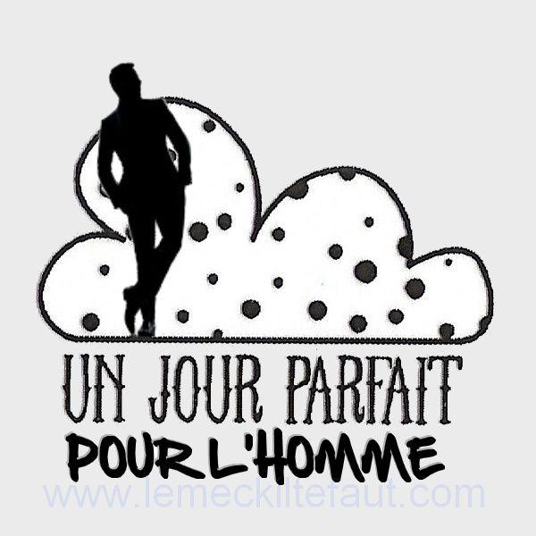 LE JOUR PARFAIT POUR L'HOMME