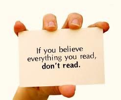 DON'T BELIEVE WHAT YOU READ