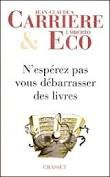 UMBERTO ECO &amp&#x3B; JEAN CLAUDE CARRIERE