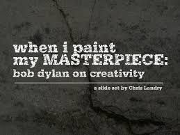 Bob Dylan on The Mystery of Creativity