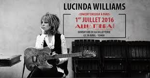 LUCINDA WILLIAMS A L'ALHAMBRA LE 1ER JUILLET 2016