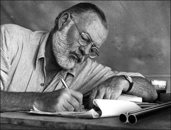 July 2nd 1961 6.14 am.   Mary, Bumby, Mousy, Rest of Gang...  Been thinking. Tough after all the electro-shock. But here goes.   What will Hemingway leave behind?  A few good books?  OK. That ought to be it for the obit. 'He wrote a few good books.'    Yes, there was the drinking and the hunting and the whoring and the fishing. And the talking about the drinking and the hunting and the whoring and the fishing. That was all good too. But that was for pal consumption. By invitation only.   Always hated the star part. Shy as a doe under this elephant hide. Only thing hated more than signing name on checks to the tax-man, signing it on dog-eared editions of The Sun Also Rises. But hating fame doesn't keep it away. Swat a fly, ten more appear.    Do they read even the few good books anymore? Nope. Only people who read The Old Man And The Sea were thirty Swedish nitwits in Stockholm. The Nobel Prize for Nitwiterature.  So what has Hemingway left behind?  Well, this...   Every young punk with a Liberal Arts degree and a chinful of fuzz and his huevos bursting with juice, wants to be...Hemingway.  Two generations of them now. At least the one in the '30s had some politics, fought wars, fished fish, whored whores. Knew how to read and shoot and drink and talk. A few even knew the back end of a bull from the front.   But this second one, these crew-cut corn-fed Eisenhower mommy-boys? Who've never seen a comrade shot dead at their side or an elk breaking cover at first light?  With their butts like the fenders of a '55 Chevy, unread paperbacks in the back-pockets of their chinos, babbling bits of Spanish to each other but never to Spaniards, the only hard muscle in their soft bodies that faithful drinking arm...    They think all that is...being Hemingway.  In Havana, the Floridita was full of 'em. Couldn't go in there anymore. Key West the same. '59 encierro in Pamplona, punk comes up in the Txoko Bar, me talking quiet with Antonio after a good fight...  Wants me to drink from his damn bota.  Threw it in the street. Him after it. Can't go back there either. Won't be able to go anywhere soon.  World full of wanna-be Hemingways.  That's all Hemingway's really left behind. A bushy salt-and-pepper beard and an ever-faithful drinking arm.    Time to check out, gang. A quick clean kill.   The sun also sets.  But here's the beauty part. Forty, fifty years from now, when all the wanna-be Hemingways are old and fat and their chin-fuzz is fried to bristle and their huevos are dried up like figs in a dusty street... But they still want to do it all like Hemingway...   They'll have to eat a shotgun too.  Adios.