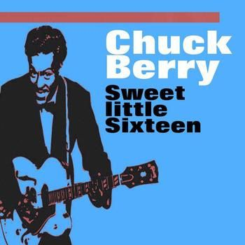 SWEET LITTLE SIXTEEN CHUCK BERRY R.I.P