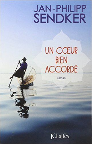 Un coeur bien accordé -  Jan-Philipp Sendker