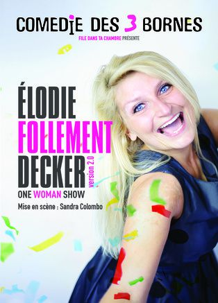 Elodie follement Decker: un spectacle qui donne le sourire!