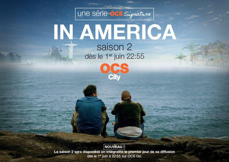 &quot&#x3B;In America&quot&#x3B; de retour avec une saison 2 inédite en juin sur OCS (vidéo)