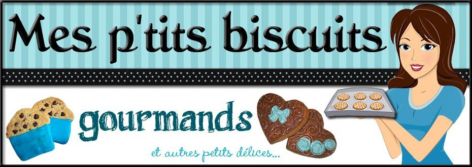 Mes P'tits Biscuits Gourmands et Aut