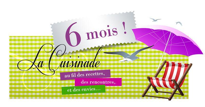 Happy Birthday... 6è mois de La Cuisinade