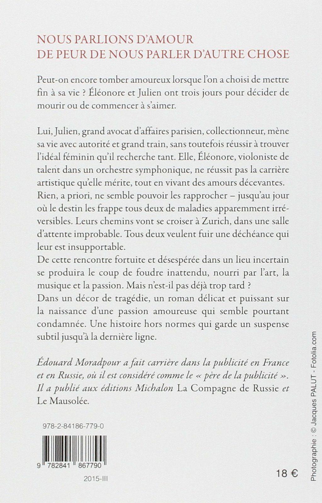 J'ai lu Nous parlions d'amour de peur de nous parler d'autre chose de Edouard Moradpour