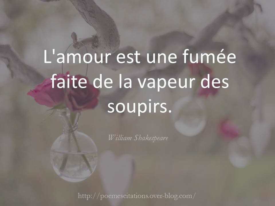 L 39 amour est une fum e faite po mes et citations - Shakespeare citation amour ...