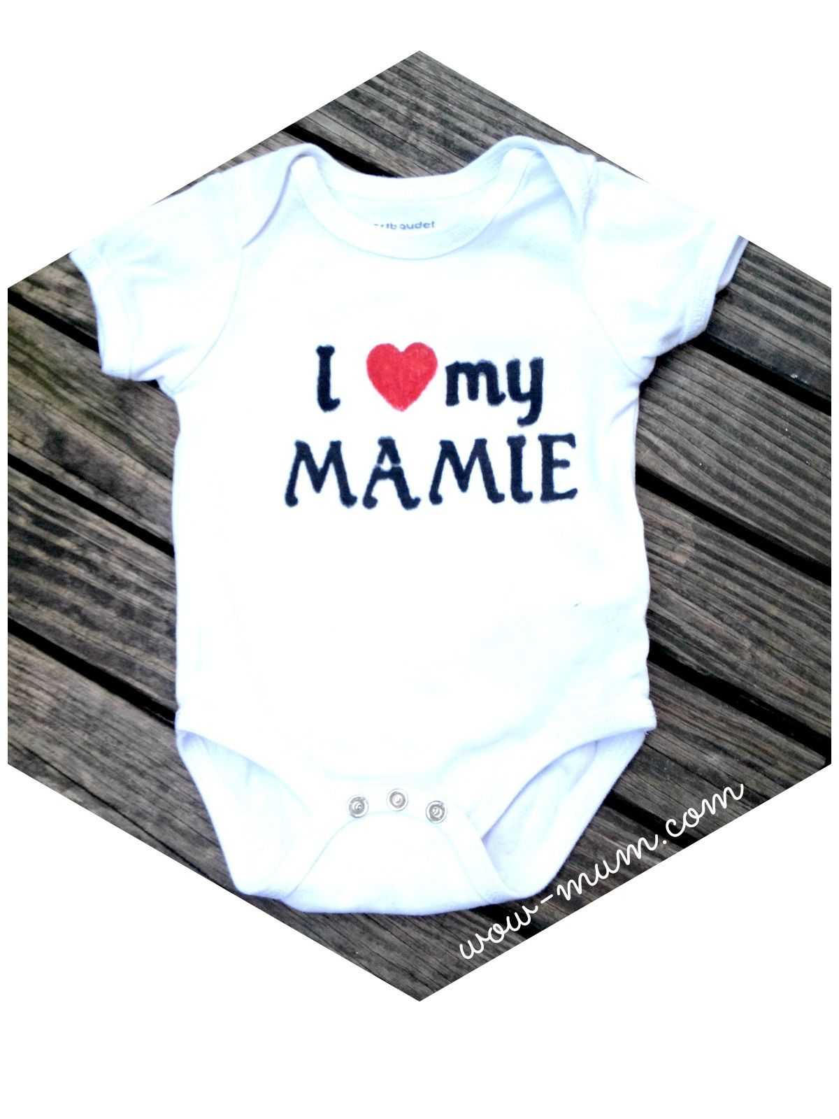 Do It Yourself : customiser un body &quot&#x3B;I Love my Mamie&quot&#x3B;