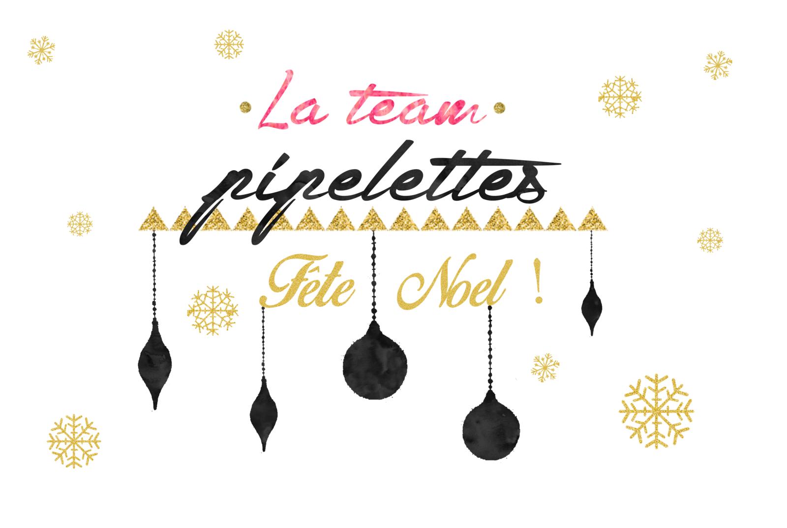La #TeamPipelette fête Noël et vous gâte !!