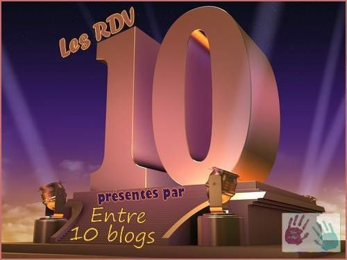 Entre 10 Blogs - rdv 10 # 4 - 10 dates qui me resteront en tête à jamais