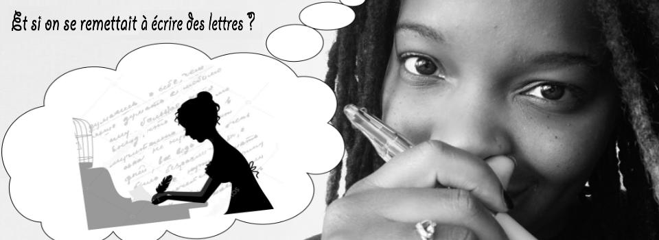 Challenge d'écriture : et si on se remettait à écrire des lettres ?