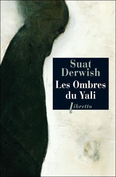 Les Ombres du Yali de Suat Dervish